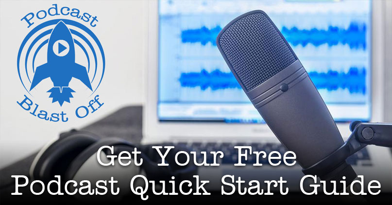 Podcast Quick Start Guide